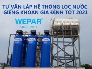 Tư vấn lắp hệ thống lọc nước giếng khoan gia đình tốt 2021